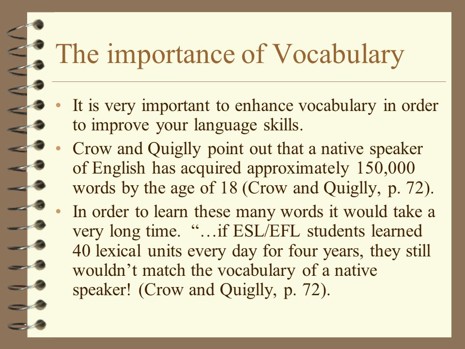 Improving vocabulary One way to improve your vocabulary is using the context.