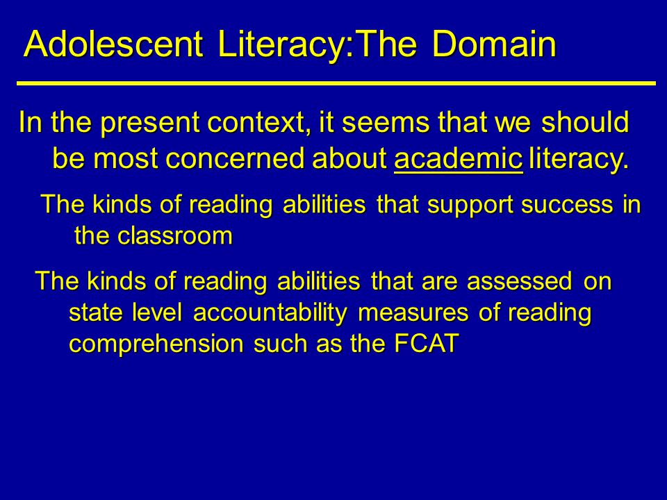In the present context, it seems that we should be most concerned about academic literacy.