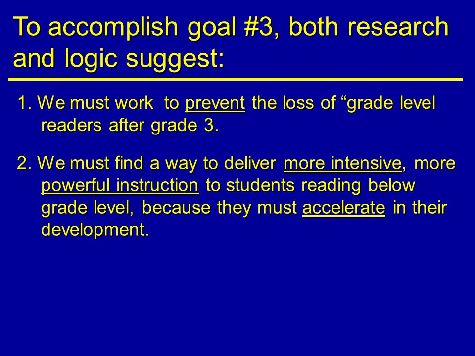 1. We must work to prevent the loss of grade level readers after grade 3.