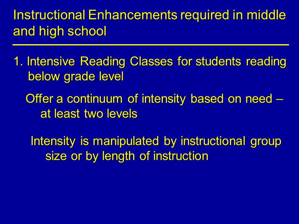Instructional Enhancements required in middle and high school 1.