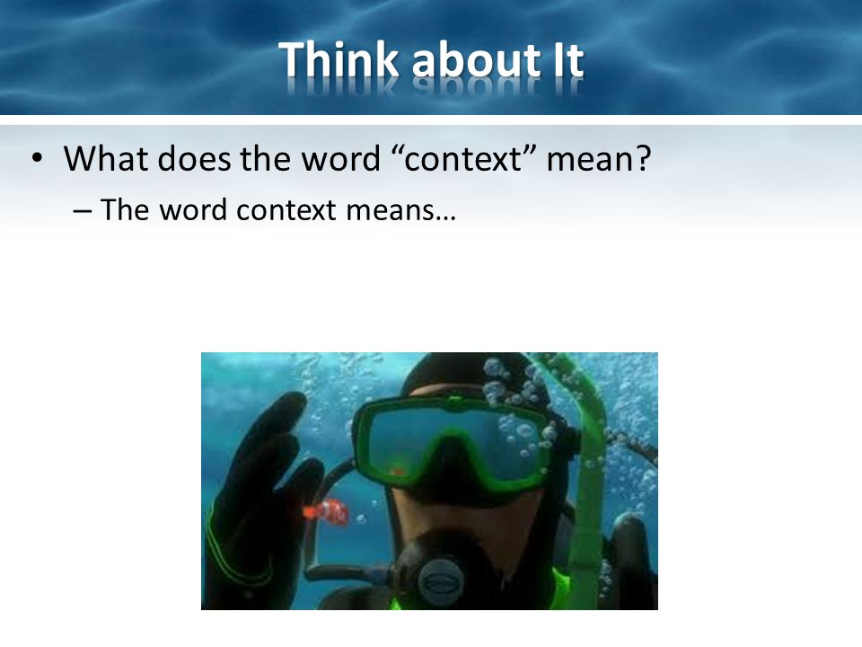 What does the word context mean – The word context means…