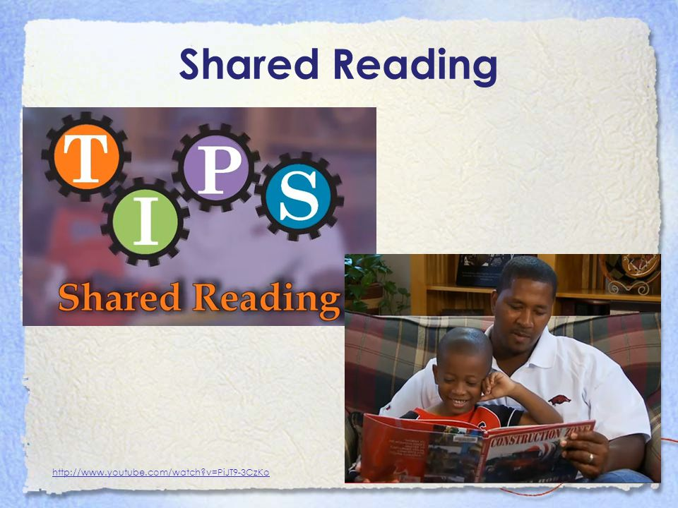 Shared Reading http://www.youtube.com/watch?v=PiJT9-3CzKo