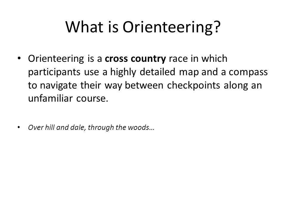 Levels of Orienteering Course Design White Yellow Orange Brown Green Red Blue – on trails – off trails – catching features, attack points BGRB – No Holds Barred