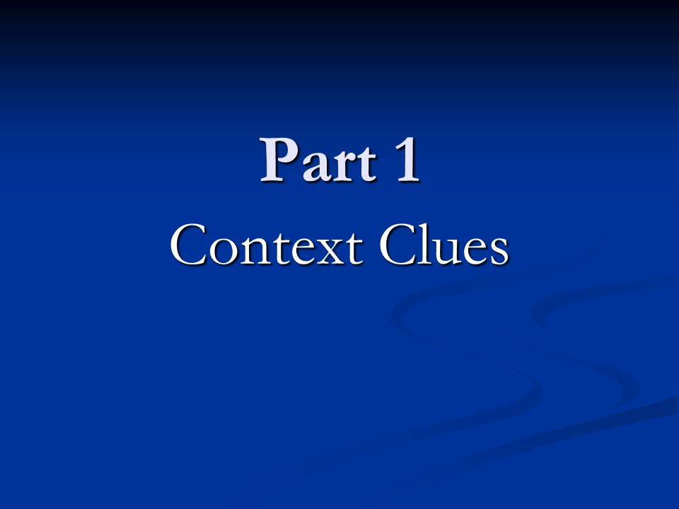 Part 1 Context Clues