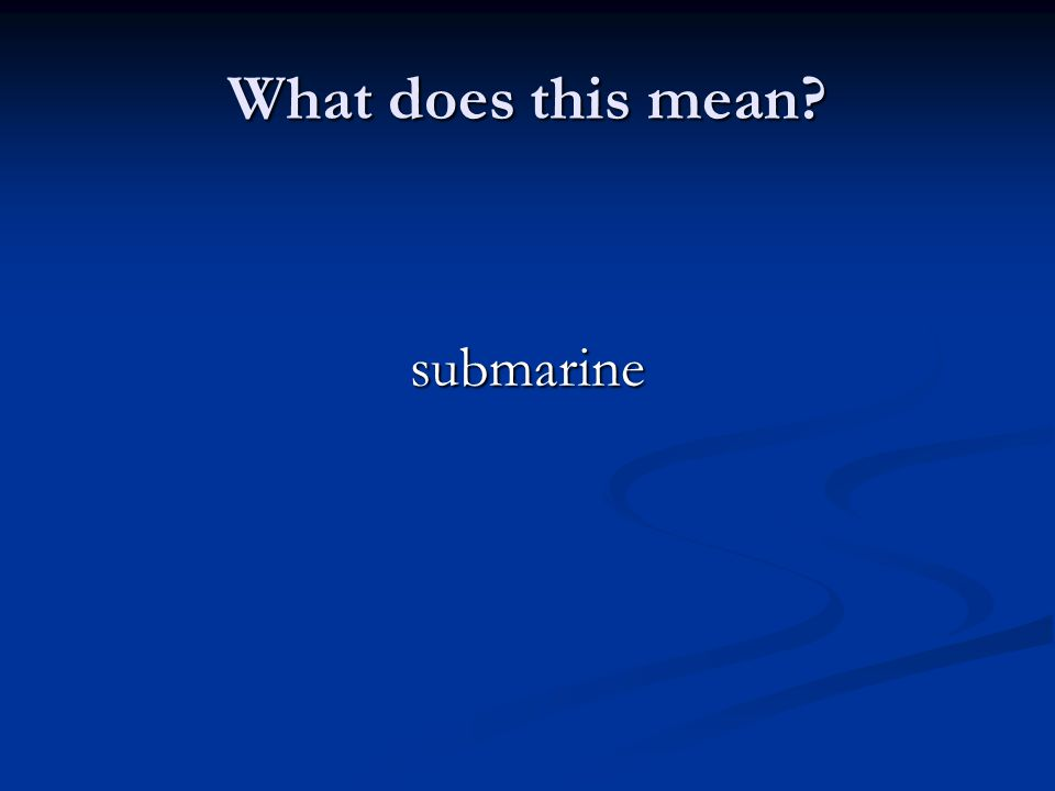 What does this mean submarine
