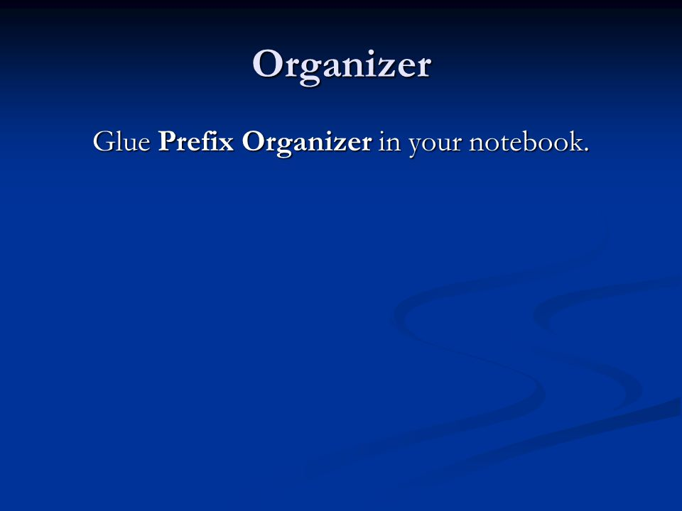 Organizer Glue Prefix Organizer in your notebook.