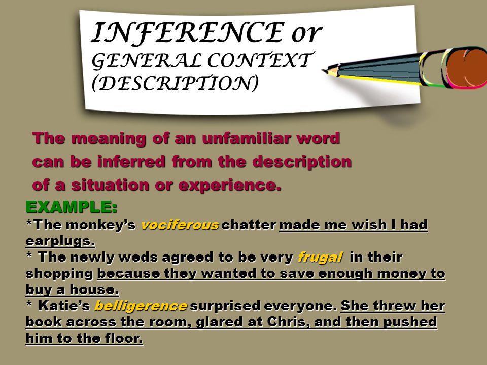 CAUSE AND EFFECT The meaning of an unfamiliar word The meaning of an unfamiliar word is signaled by a cause-and-effect is signaled by a cause-and-effect relationship between ideas in the relationship between ideas in the text.