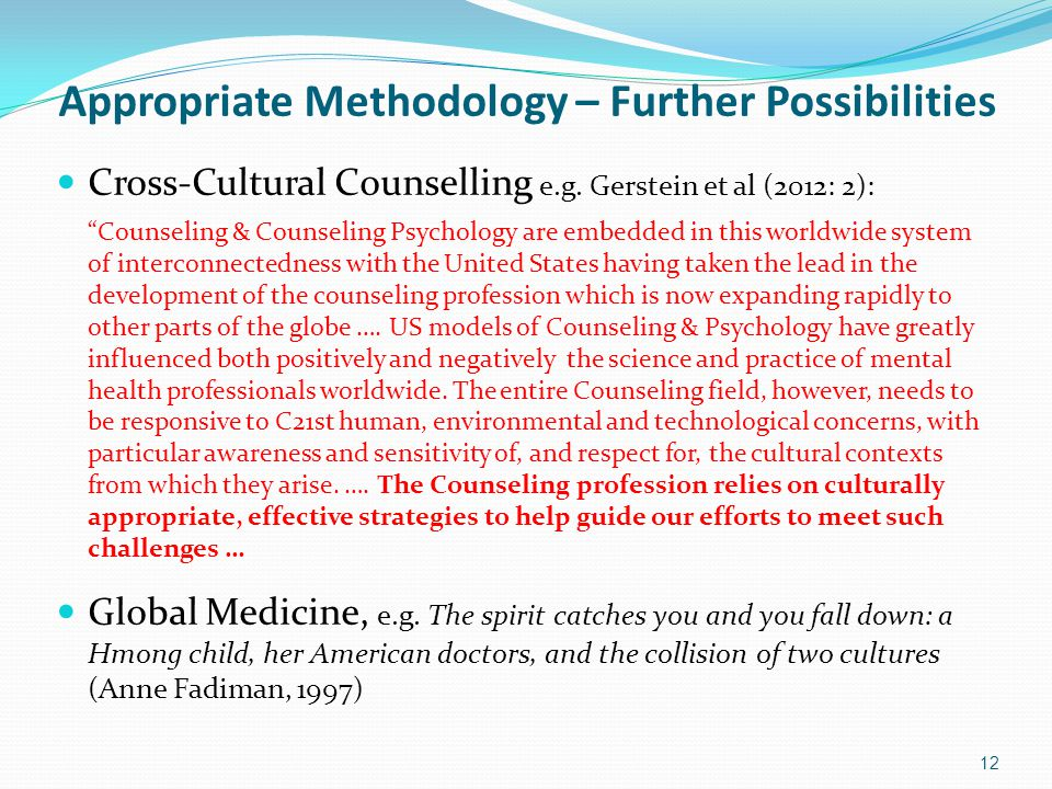 Appropriate Methodology – Further Possibilities Cross-Cultural Counselling e.g.