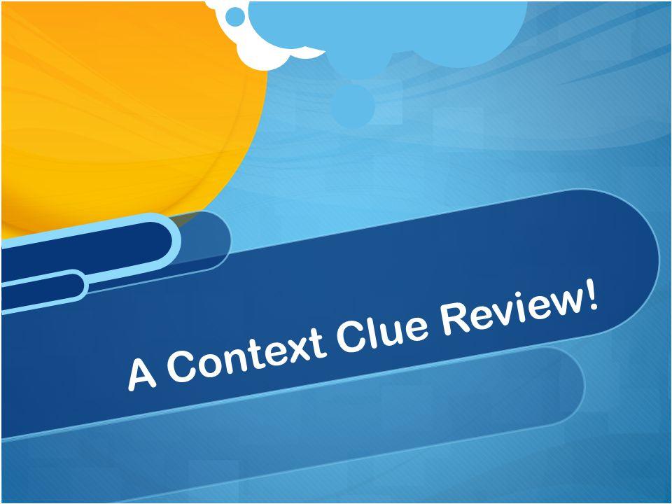 A Context Clue Review!