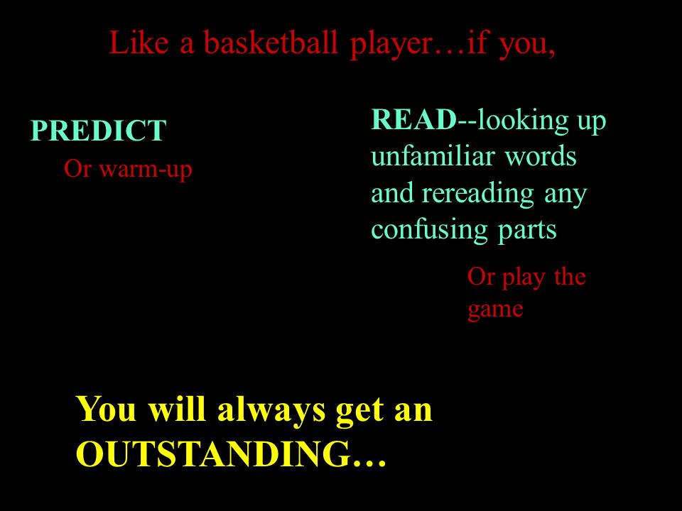 After predicting, you are ready to read…or in a basketball player's case…you are ready to play the game...