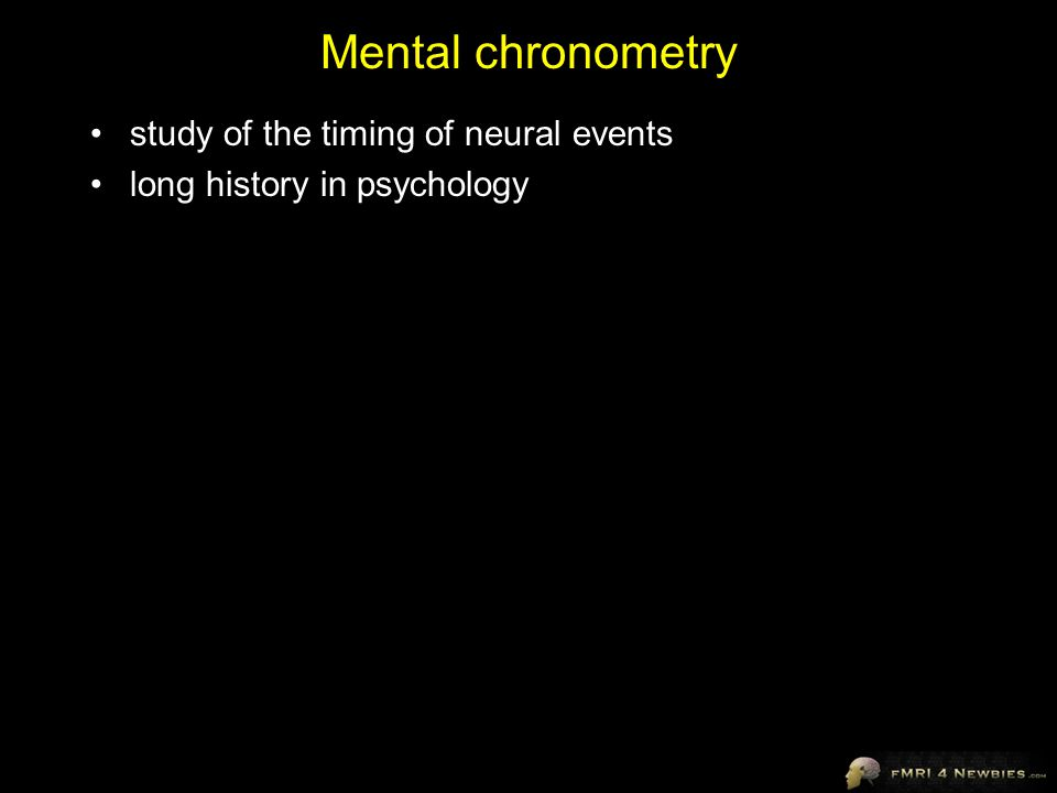 Mental chronometry study of the timing of neural events long history in psychology