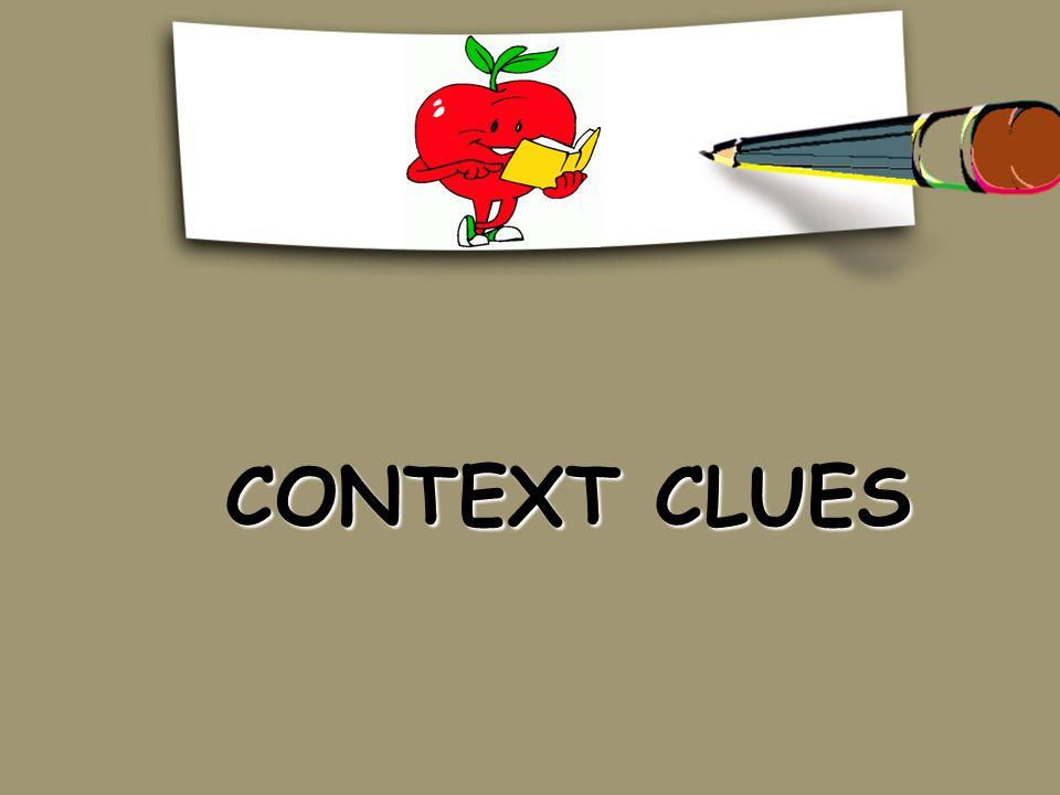 CONTEXT CLUES CONTEXT CLUES