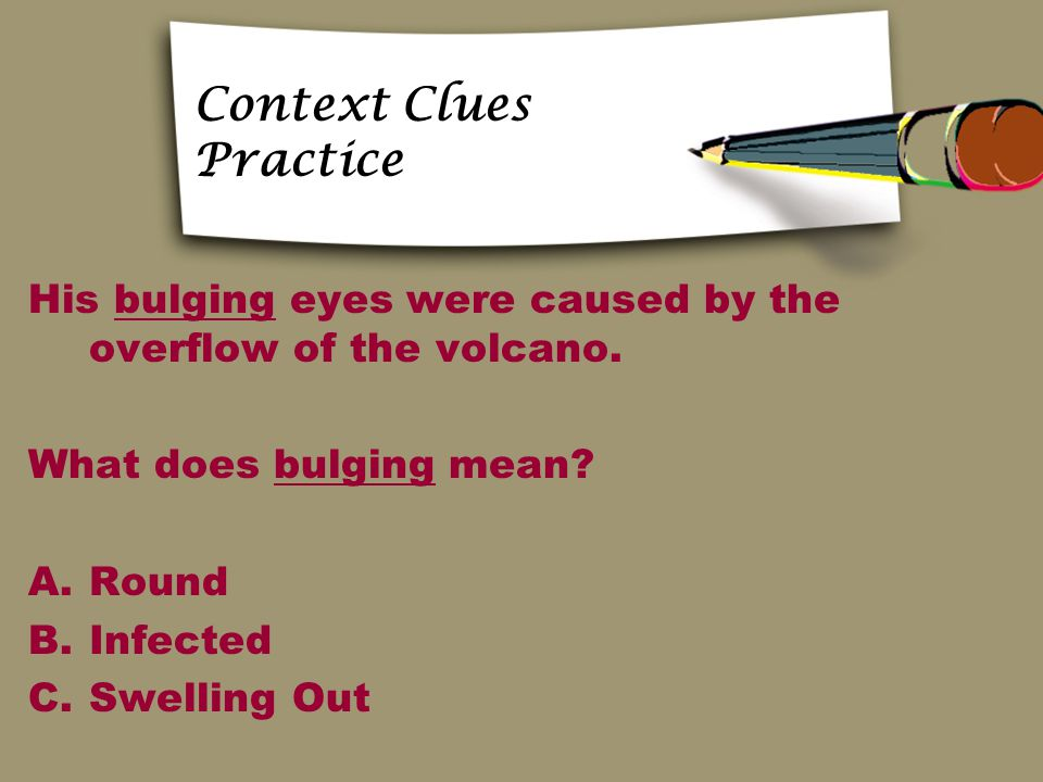 CONTEXT CLUES PRACTICE sustain Lakes occupy less than two percent of the Earth's surface, yet they help sustain life.