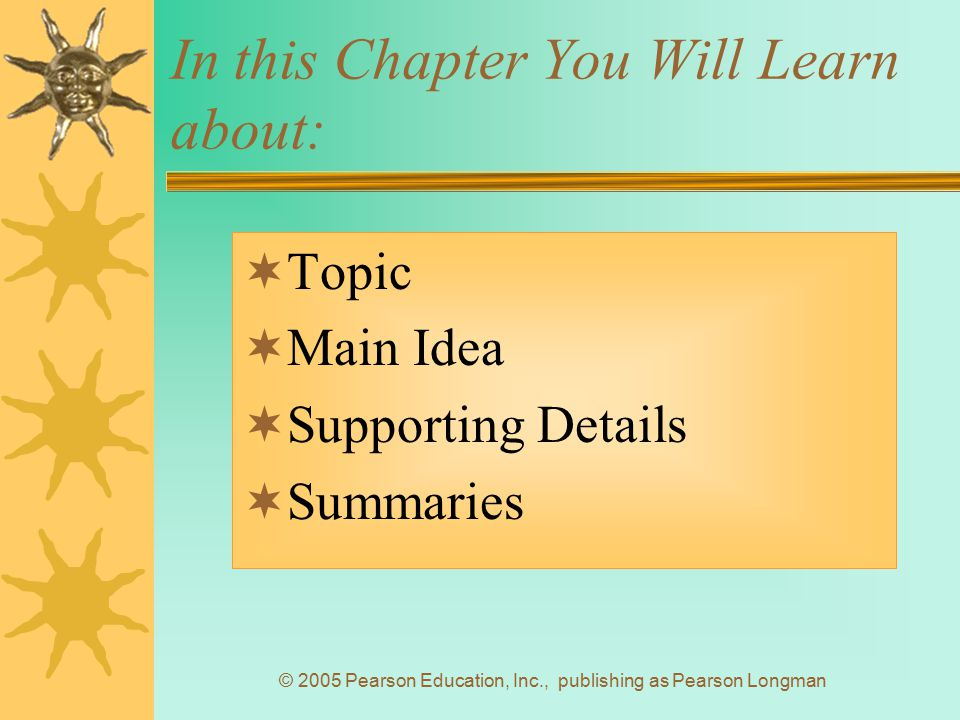 © 2005 Pearson Education, Inc., publishing as Pearson Longman What Is a Topic.