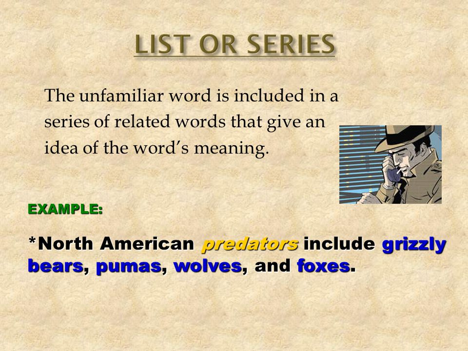 The unfamiliar word is cleared up by giving an example; for instance, such as, and for example may be used as signals.