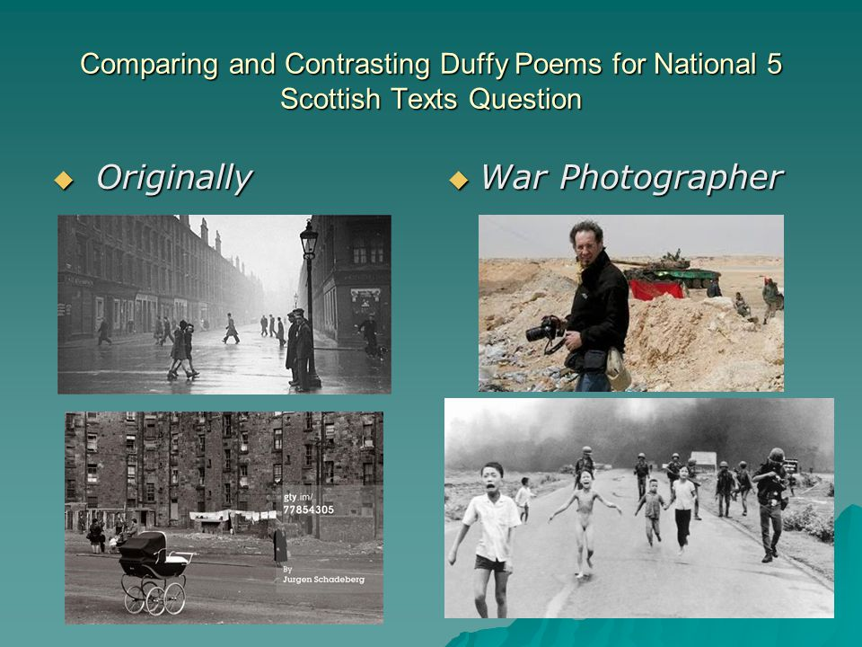 Comparing and Contrasting Duffy Poems for National 5 Scottish Texts Question  Originally  War Photographer