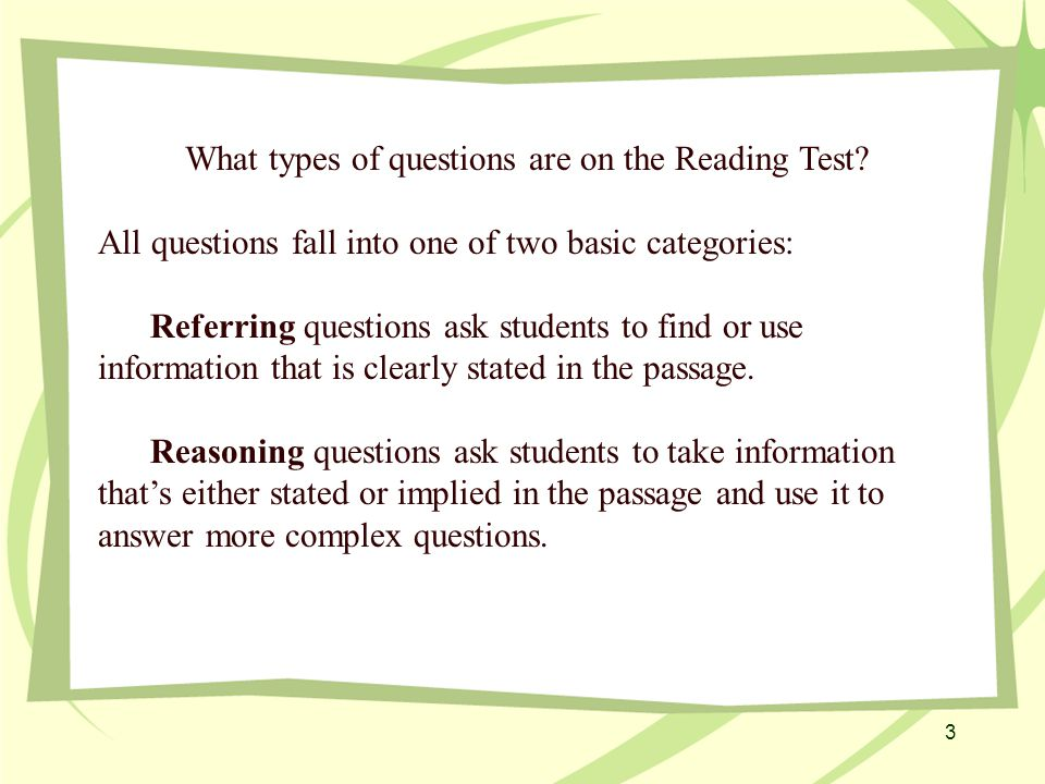Content of the ACT Reading Test One passage from each of the following categories: Prose Fiction Social Science Humanities Natural Science 4
