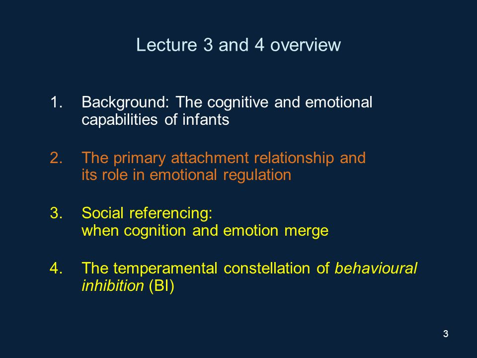 34 Behavioural Inhibition: Measurement Observational measures of infant (14 months) and toddler (approx.