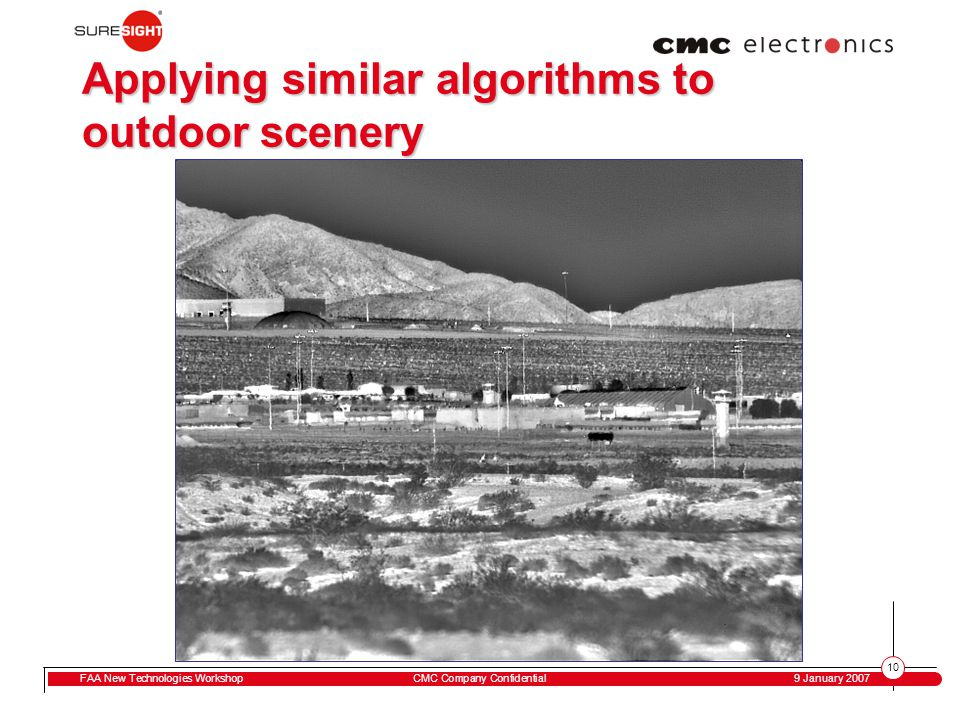 10 FAA New Technologies WorkshopCMC Company Confidential 9 January 2007 Applying similar algorithms to outdoor scenery