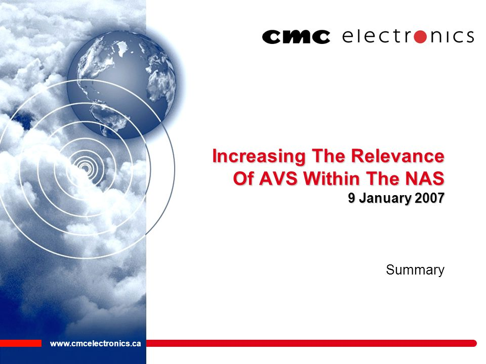 www.cmcelectronics.ca Increasing The Relevance Of AVS Within The NAS 9 January 2007 Summary