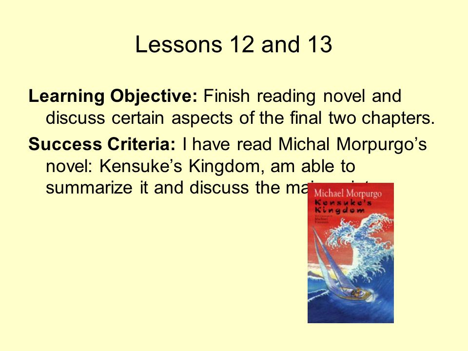 Lessons 12 and 13 Learning Objective: Finish reading novel and discuss certain aspects of the final two chapters. Success Criteria: I have read Michal