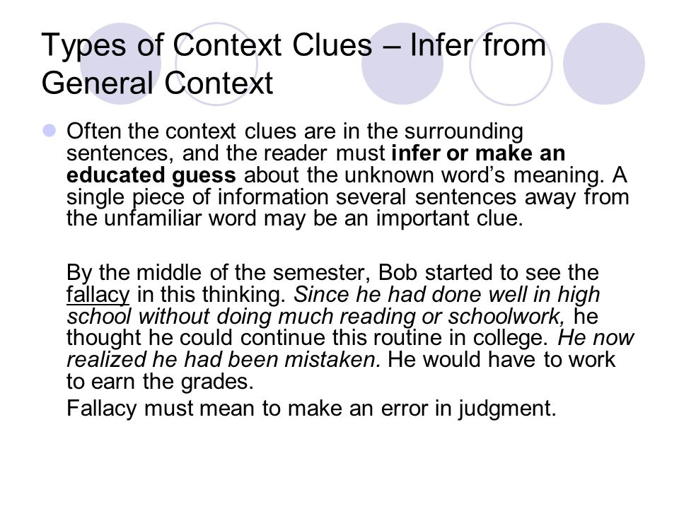 Types of Context Clues – Infer from General Context Often the context clues are in the surrounding sentences, and the reader must infer or make an edu