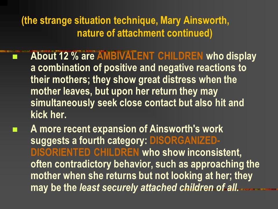Infants' reactions to the strange situation vary considerably, depending on the nature of attachment with mother… a.