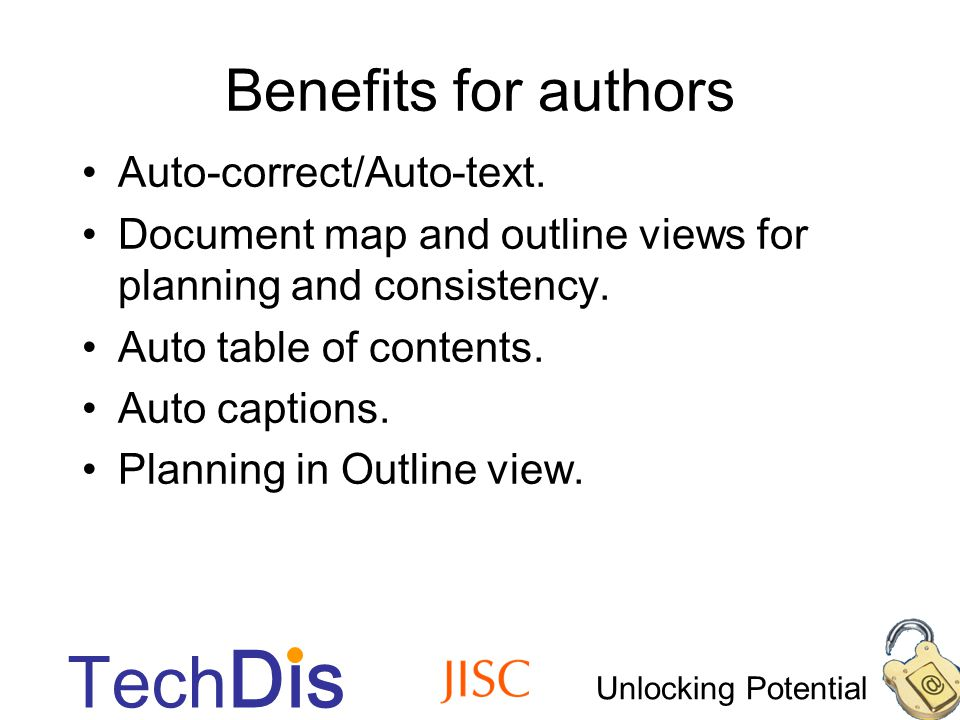 Unlocking Potential Tech Dis Audio explanations – –Embedded sound in Word or PowerPoint (eg pronunciation of key terms).