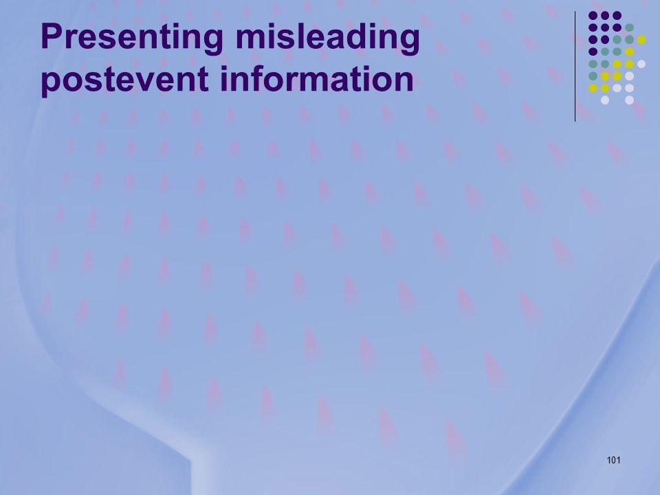101 Presenting misleading postevent information