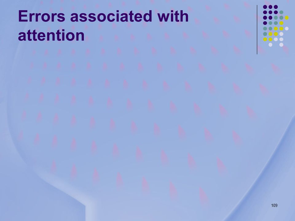 109 Errors associated with attention