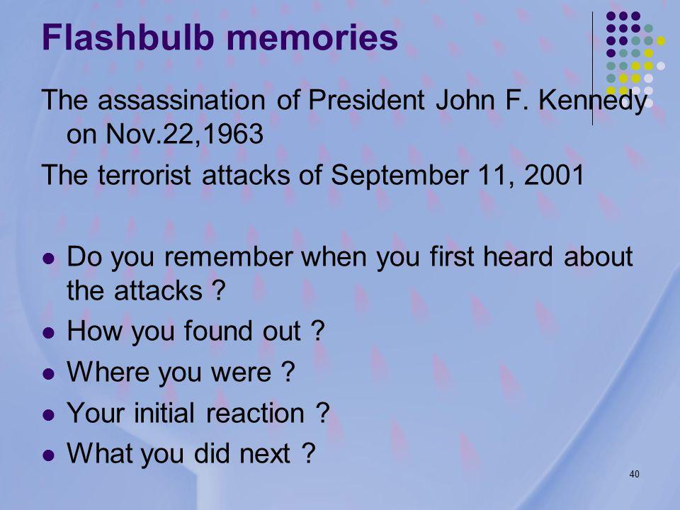 40 Flashbulb memories The assassination of President John F.