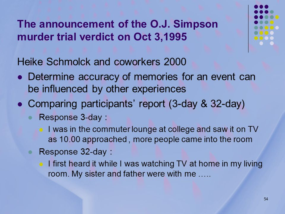 54 The announcement of the O.J.