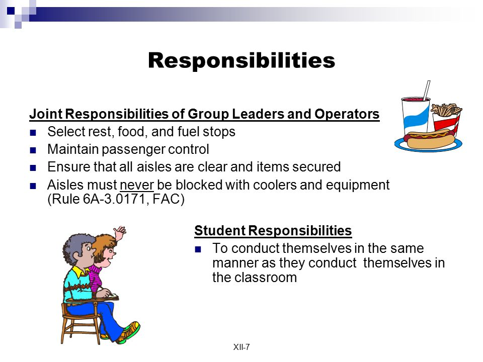 XII-7 Responsibilities Joint Responsibilities of Group Leaders and Operators Select rest, food, and fuel stops Maintain passenger control Ensure that