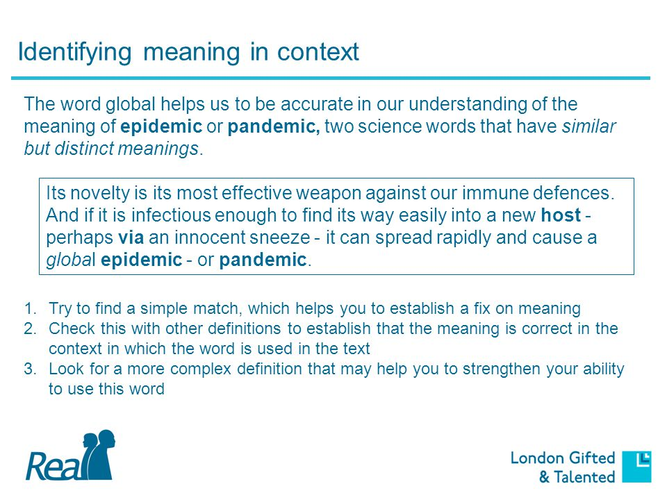Identifying meaning in context Its novelty is its most effective weapon against our immune defences.