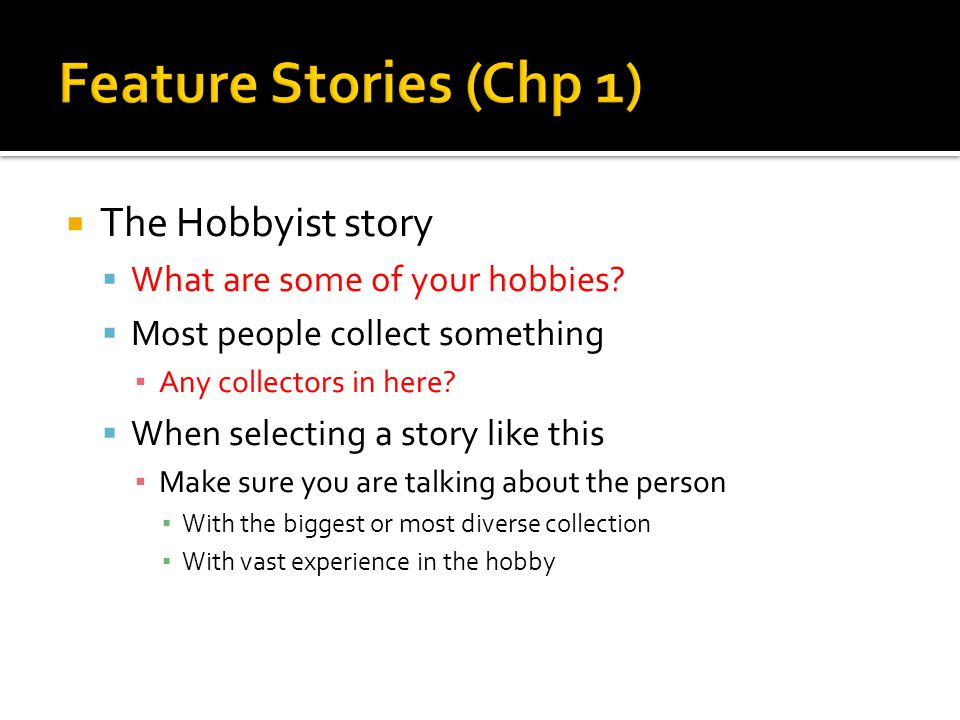  The Hobbyist story  What are some of your hobbies.