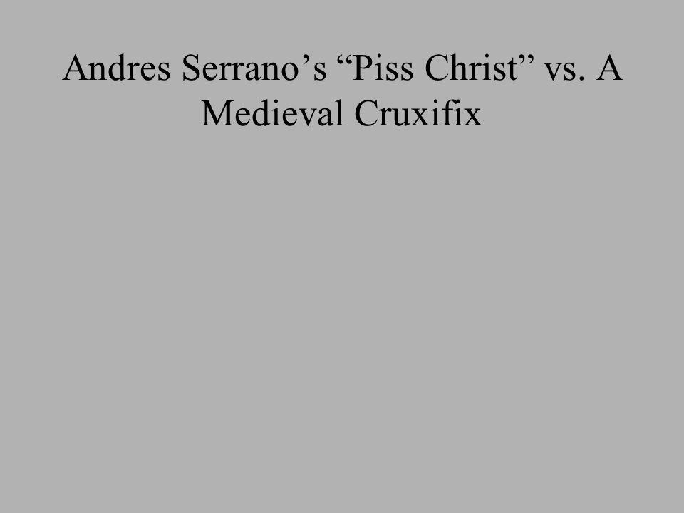 "Andres Serrano's ""Piss Christ"" vs. A Medieval Cruxifix"