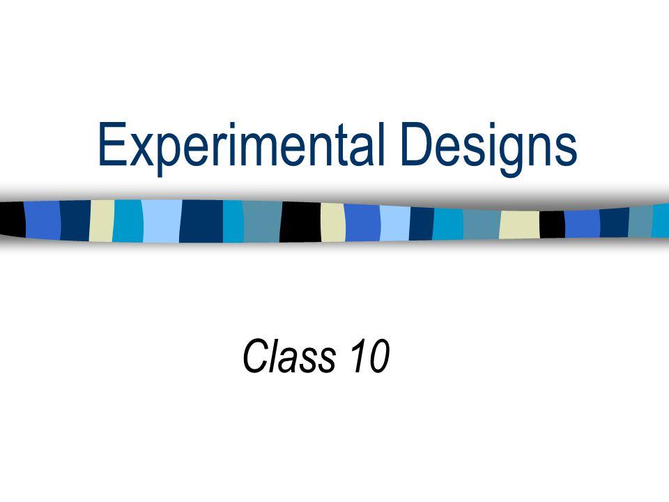 Experimental Designs Class 10
