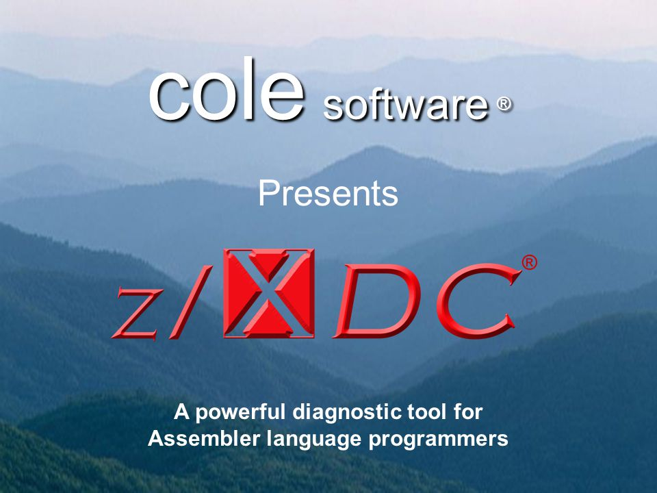 cole software ® Presents A powerful diagnostic tool for Assembler language programmers