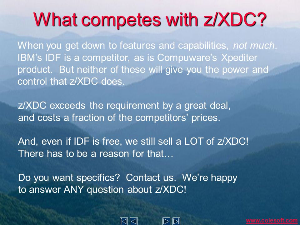 What competes with z/XDC. When you get down to features and capabilities, not much.
