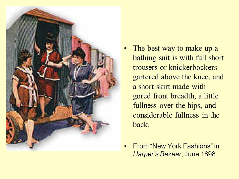 The best way to make up a bathing suit is with full short trousers or knickerbockers gartered above the knee, and a short skirt made with gored front breadth, a little fullness over the hips, and considerable fullness in the back.