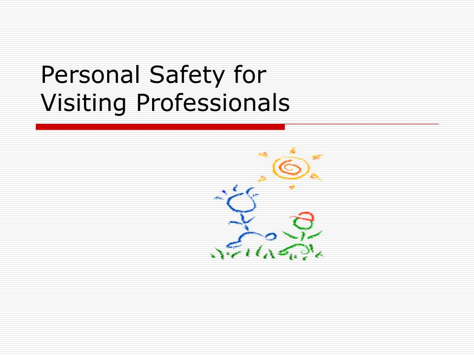 Personal Safety for Visiting Professionals