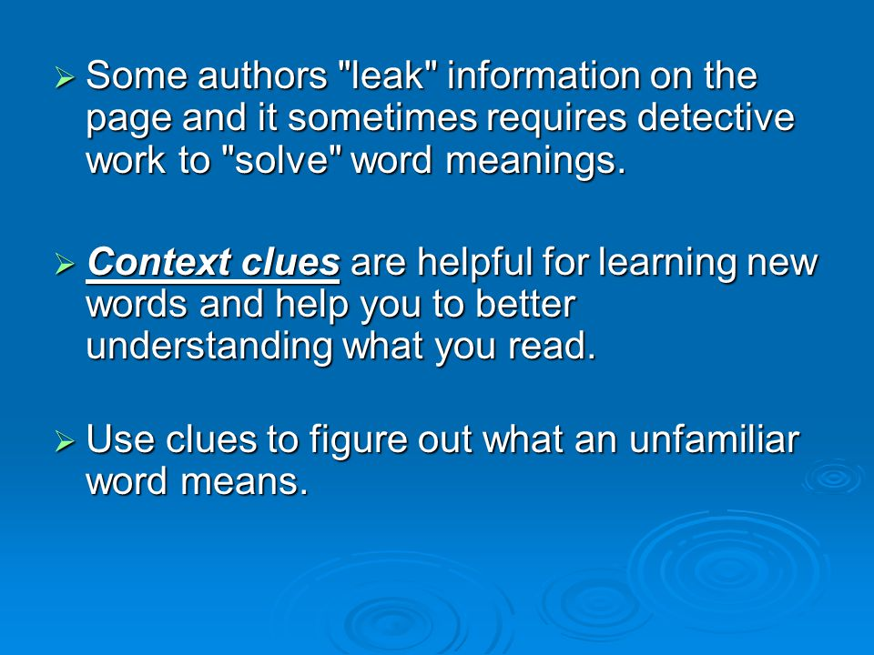  Some authors leak information on the page and it sometimes requires detective work to solve word meanings.