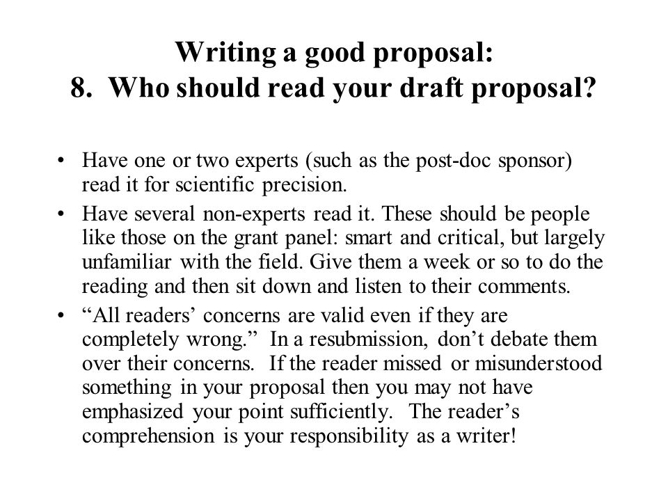 Writing a good proposal: 8.Who should read your draft proposal.