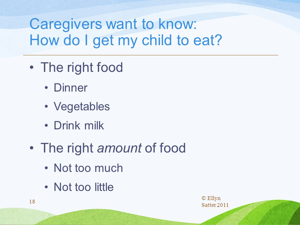 Caregivers want to know: How do I get my child to eat.
