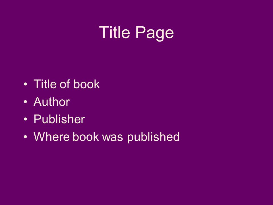 Title Page Title of book Author Publisher Where book was published
