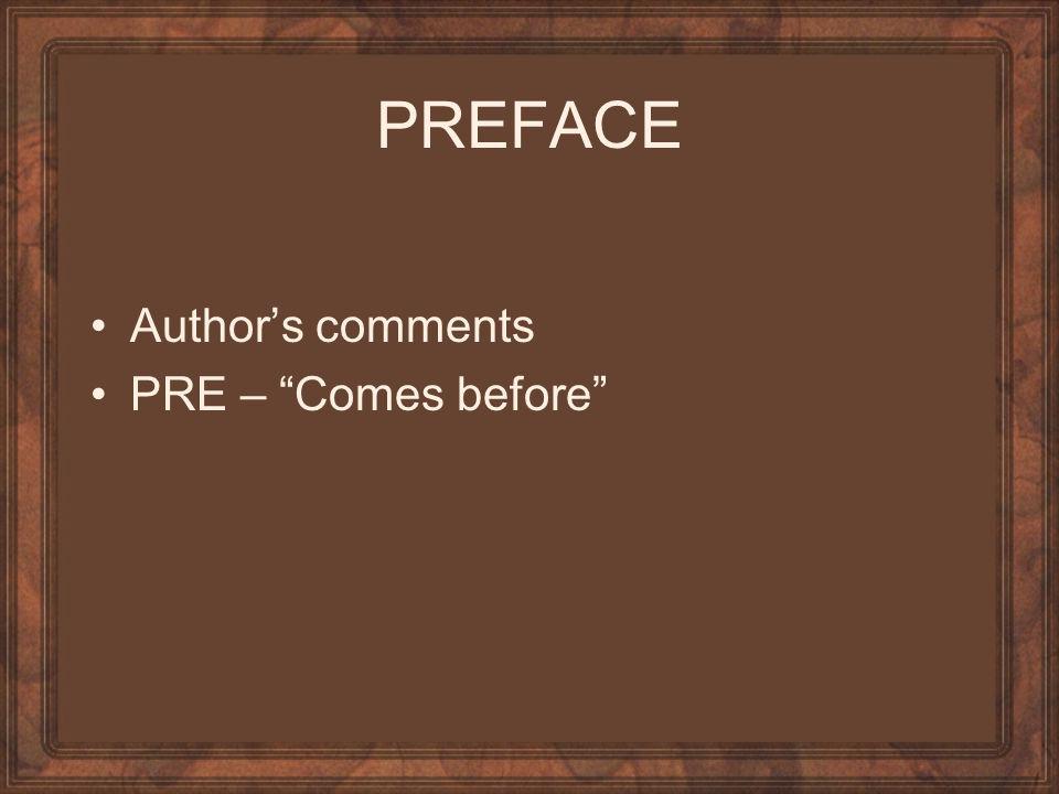 """PREFACE Author's comments PRE – """"Comes before"""""""