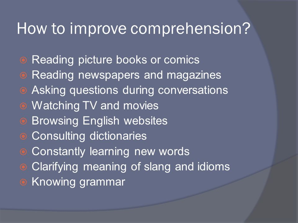 How to improve comprehension.