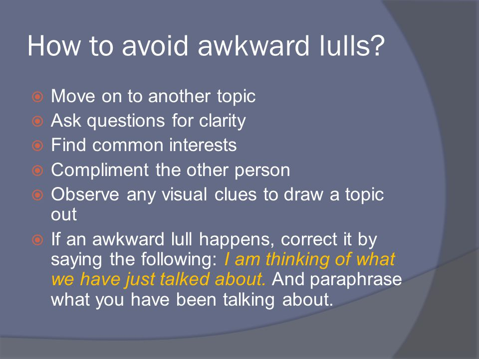 How to avoid awkward lulls.