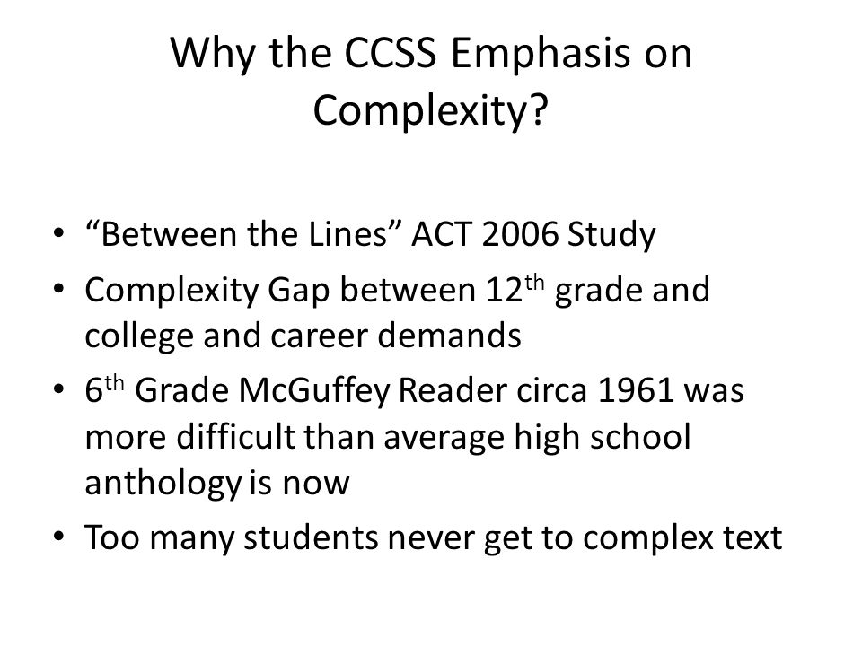 Why the CCSS Emphasis on Complexity.