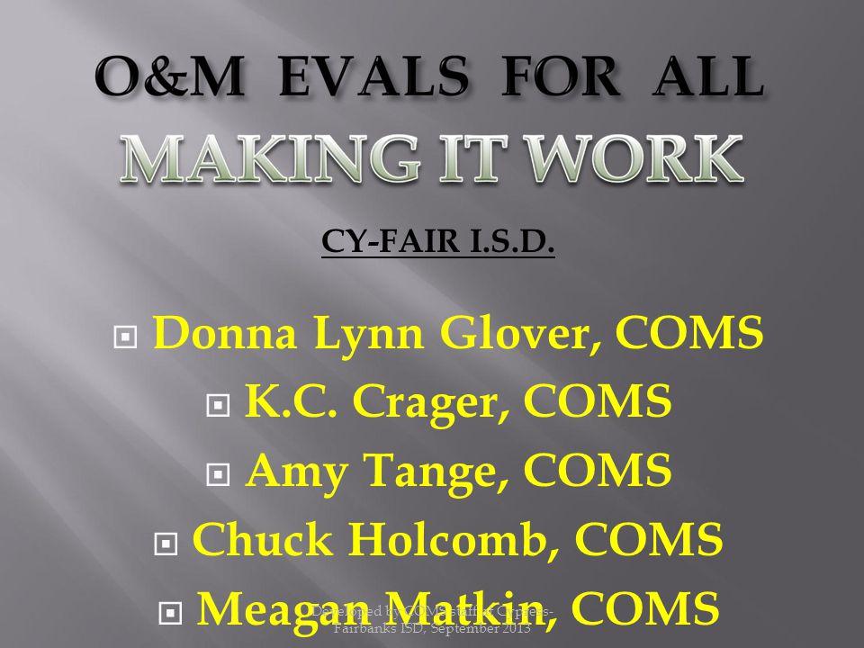 CY-FAIR I.S.D.  Donna Lynn Glover, COMS  K.C.